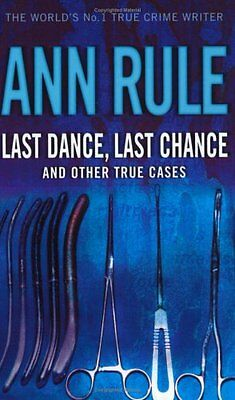 Last Dance Last Chance: and other true cases (True Crime Files) By  Ann Rule