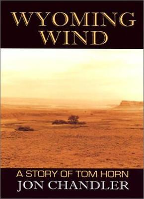 Wyoming Wind: A Story of Tom Horn (Five Star First Edition Western) By Jon Chan
