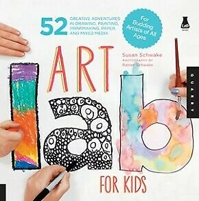Art Lab for Kids: 52 Creative Adventures in Drawing, Painting, Printmaki .. NEW
