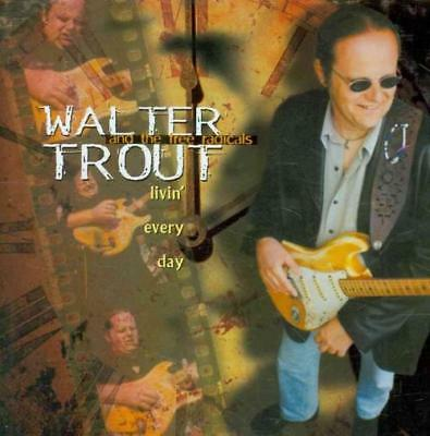 The Free Radicals/walter Trout - Livin' Every Day New Cd