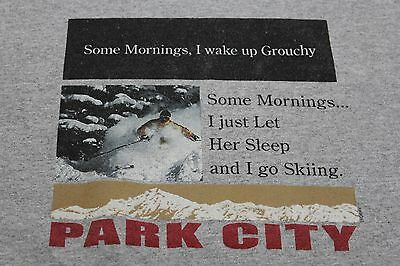 Park City Utah XL grat t shirt 'Sometime I wake up grouchy'
