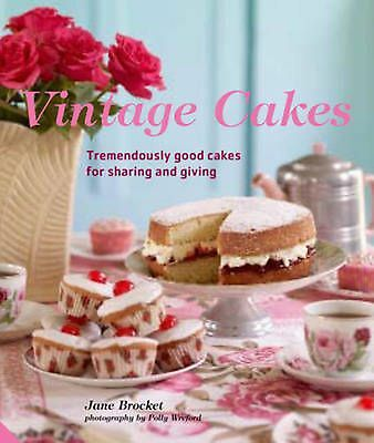 Vintage Cakes: Tremendously Good Cakes for Sharing and Giving by Jane Brocket (E