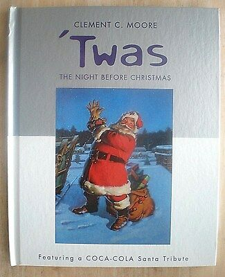'TWAS THE NIGHT BEFORE CHRISTMAS Clement C. Moore & Coca-Cola Santa Tribute HC