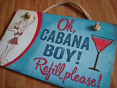 OH CABANA BOY REFILL PLEASE Retro Style Beach Pool Cocktail Sign Tiki Bar Decor