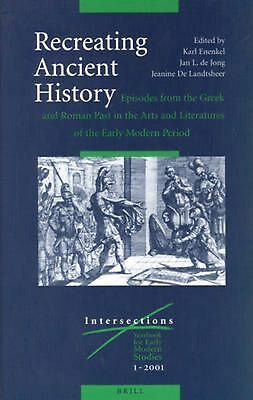 Recreating Ancient History: Episodes from the Greek and Roman Past in the Arts a