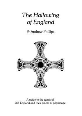 The Hallowing of England by Andrew Phillips Paperback Book (English)