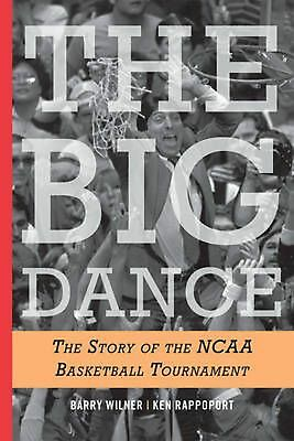 The Big Dance: The Story of the NCAA Basketball Tournament by Barry Wilner (Engl