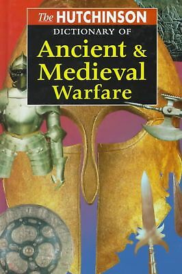 The Hutchinson Dictionary of Ancient and Medieval Warfare by Peter Connolly (Eng