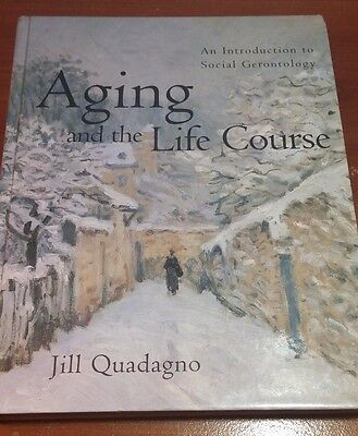 Aging and the Life Course : An Introduction to Social Gerontology by Jill S....
