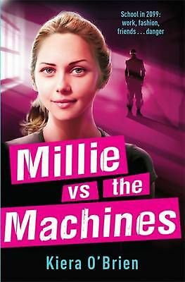 Millie vs the Machines: Book 1 by Kiera O'Brien Paperback Book Free Shipping!