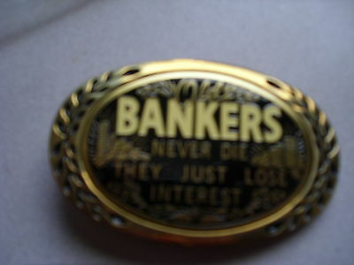 Vintage  Old Bankers (Humorous )  Belt Buckle  Made In Usa