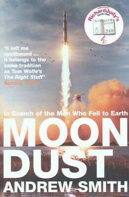 Moondust: in search of the men who fell to Earth. by Andrew Smith (Paperback)