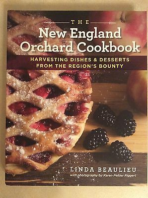 The New England Orchard Cookbook : Harvesting Dishes and Desserts from the...