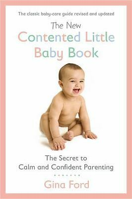 The New Contented Little Baby Book : The Secret to Calm and Confident Parenting…