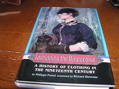 Fashioning the Bourgeoisie : A History of Clothing in the Nineteenth Century