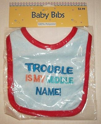 """NEW - Baby Bib Cute Funny """"Trouble Is My Middle Name"""" for boys or girls"""