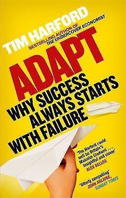 Adapt: Why Success Always Starts with Failure by Harford, Tim