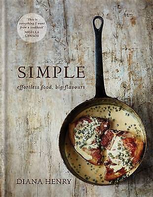 SIMPLE: effortless food, big flavours by Henry, Diana