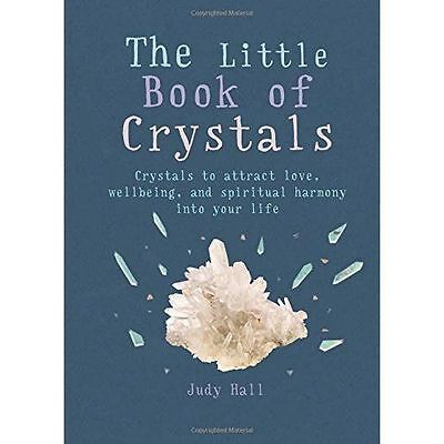 The Little Book of Crystals: Crystals to attract love, wellbeing and spiritual h