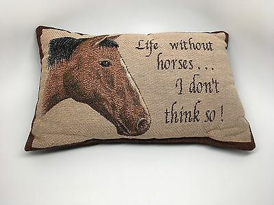 "HORSE HEAD Tapestry Style Pillow ""Life Without Horses I Don't Think So"""