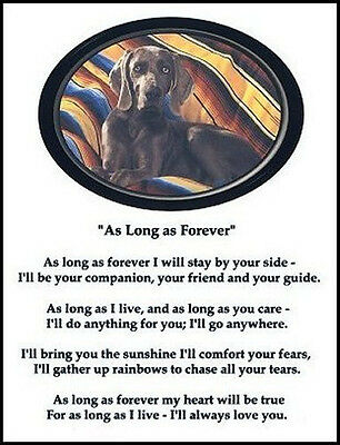 "Beautiful WEIMARANER print ""AS LONG AS FOREVER.."" art poem dog pet NEW!"