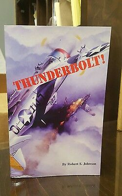 SIGNED RARE Thunderbolt! Robert S. Johnson WWII fighter ace 56th Fighter Group