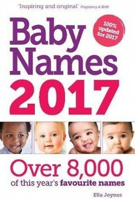 Baby Names 2017 Over 8000 Favourite Ella Joynes Paperback Book BRAND NEW