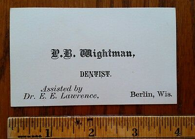 140 yrs old Dentist business card 1870's P.B. Wightman E.E. Lawrence - Berlin WI