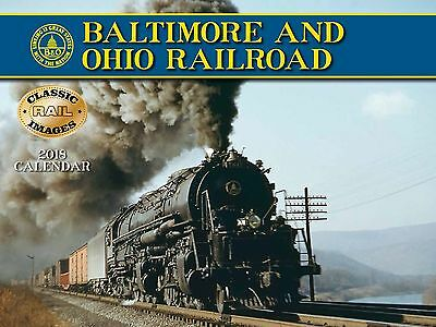 Baltimore & Ohio Railroad - 2018 Wall Calendar - Brand New - Classic Trains 1546