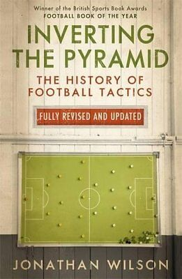 Inverting the Pyramid: The History of Football Tactics,Excellent Condition
