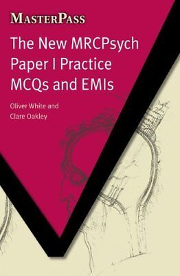 The New MRCPsych Paper I Practice MCQs and EMIs (Masterpass) By Oliver White,Cl