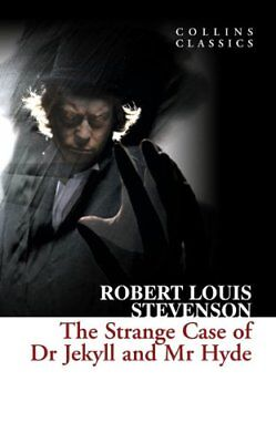 The Strange Case of Dr Jekyll and Mr Hyde (Collins Classics) By Robert Louis St