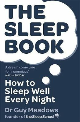 The Sleep Book: How to Sleep Well Every Night by Meadows, Dr Guy