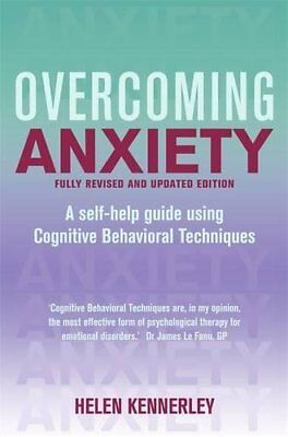 Overcoming Anxiety: A Books on Prescription Title (Overcoming Books),New Conditi