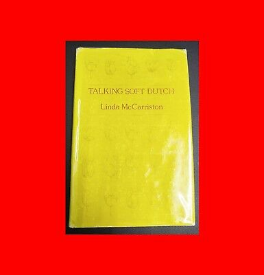 ☆*rare Signed Autographed Poetry Poem Book:talking Soft Dutch-Linda Mccarriston