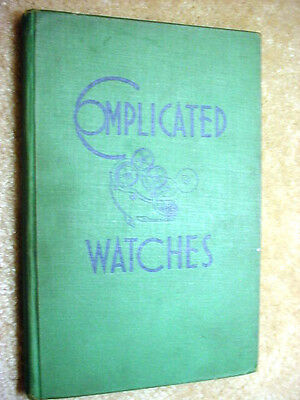 """""""complicated Watches"""" Written By Emanuel Seibel & Orville Hagans Horological!!!"""