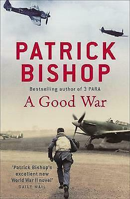 A Good War by Patrick Bishop (Paperback)