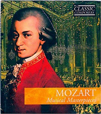 Mozart: Musical Masterpieces (The Classic Composers, Volume 3)