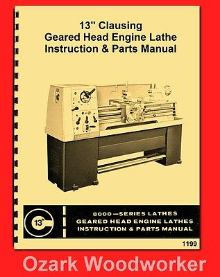 Clausing Colchester 13″ 8000 Series Metal Lathe Instructions & Part Manual 1199