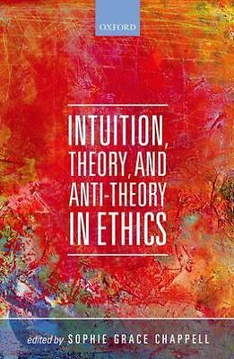 Intuition, Theory, and Anti-Theory in Ethics (Mind Association Occasional Series