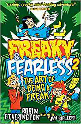 Freaky and Fearless: The Art of Being a Freak, New, Etherington, Robin Book