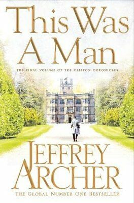 This Was a Man (The Clifton Chronicles) By Jeffrey Archer. 9781447252269