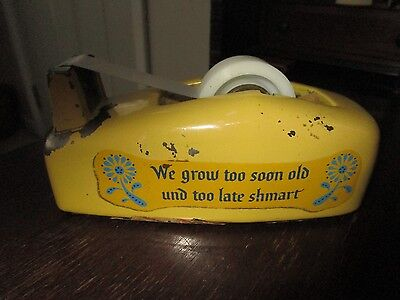 """Vintage Scotch Tape Desk Dispenser """"We Grow Too Soon Old Und Too Late Shmart"""""""