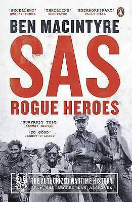 SAS: Rogue Heroes - The Authorized Wartime History by Ben Macintyre Paperback