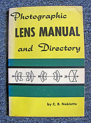 """1959 """"photographic Lens Manual & Directory"""" By C.b. Neblette Softcover; 112 Pgs."""