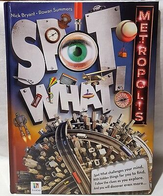 Spot What! Metropolis Find It Activity Book Created by Nick Bryant Rowan Summers