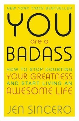 You are a bad ass: how to stop doubting your greatness and start living an
