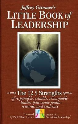 Jeffrey Gitomer's Little Book of Leadership : The 12.5 Strengths HARDCOVER