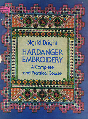 Sigrid Bright HARDANGER EMBROIDERY A Complete & Practical Course