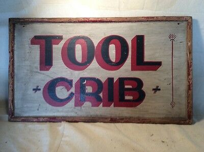 Vintage hand Painted SIGN TOOL CRIB Early Painted